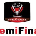 Jadwal Lengkap Semifinal Piala Presiden 2017 : PB FC vs Persib Bandung dan Semen Padang Kontra Arema FC