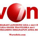 Live Streaming Gojek Traveloka Liga 1 2017 Indonesia: Jangan Sampai Ketinggalan Laga Klub Anda, Nonton Hanya Klik di HP