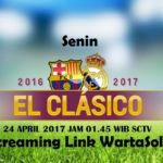 Siaran Langsung El Clasico 2017 SCTV: Streaming Real Madrid vs Barcelona Pekan 33 sctv.co.id/live