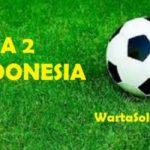 JADWAL LIGA 2 INDONESIA 2017 GROUP 2: Update Hasil Lengkap, Berita Terbaru, dan Klasemen