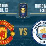 Live Streaming Manchester United Vs Man City Hari Ini, Jadwal Siaran Langsung Internasional Champoins Cup 2017 (21/7/2017)