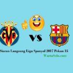 Live Streaming Villarreal Vs Barcelona, Jadwal Siaran Langsung Liga Spanyol 2017 Malam Ini (11/12/2017)