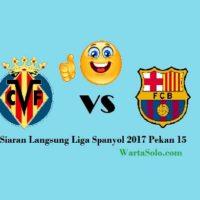 Live Streaming Villarreal Vs Barcelona Liga Spanyol 2017 Malam Ini
