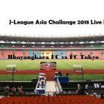 Prediksi Skor Bhayangkara FC vs FC Tokyo, J-League Asia Challange 2018 (27/01/18) Live Di RCTI