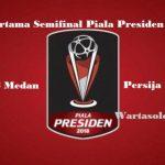 PREDIKSI PSMS Medan vs Persija, Leg Pertama Semifinal Piala Presiden 2018 Live Indosiar