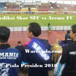 PREDIKSI Sriwijaya FC vs Arema FC Malam Ini, Jadwal Perempat Final Piala Presiden 2018